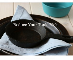 Reduce Your Toxic Risk